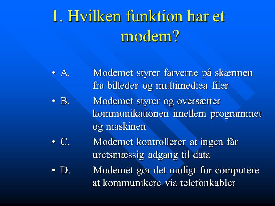 1. Hvilken funktion har et modem