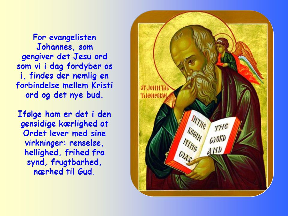 For evangelisten Johannes, som