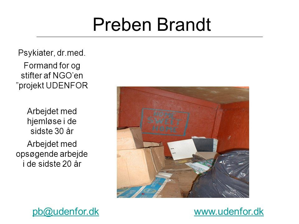Preben Brandt pb@udenfor.dk www.udenfor.dk Psykiater, dr.med.