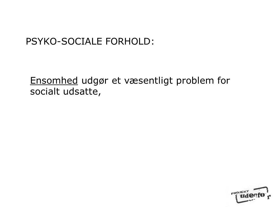 PSYKO-SOCIALE FORHOLD:
