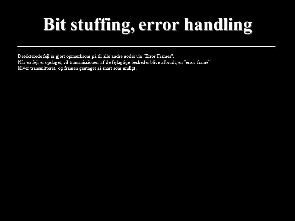 Bit stuffing, error handling