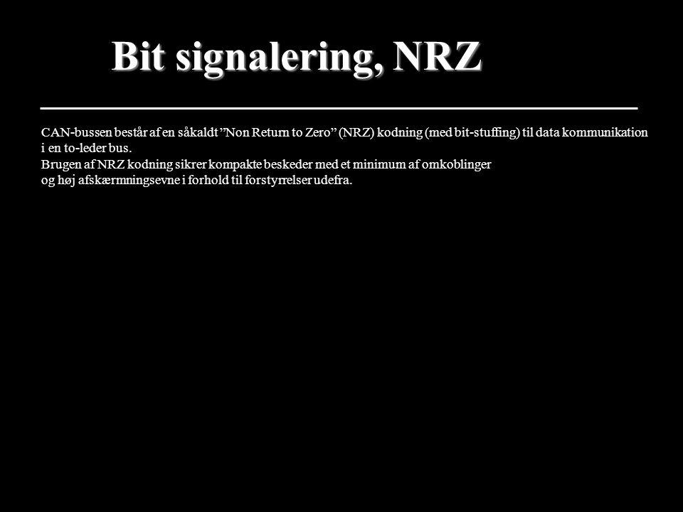 Bit signalering, NRZ CAN-bussen består af en såkaldt Non Return to Zero (NRZ) kodning (med bit-stuffing) til data kommunikation.