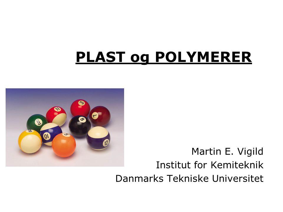 Martin E. Vigild Institut for Kemiteknik Danmarks Tekniske Universitet