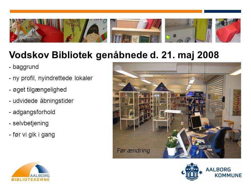 Vodskov Bibliotek genåbnede d. 21. maj 2008