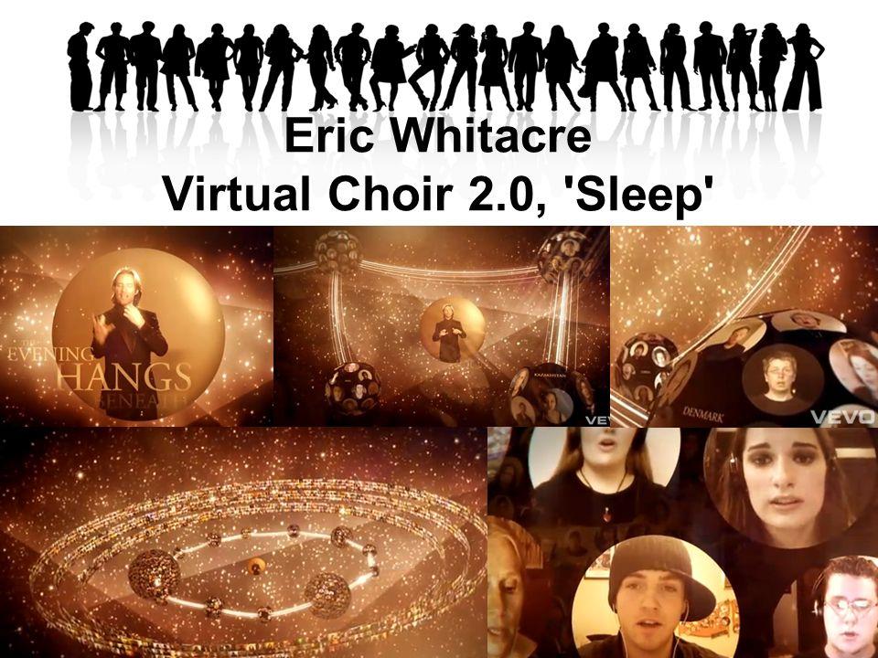 Eric Whitacre Virtual Choir 2.0, Sleep