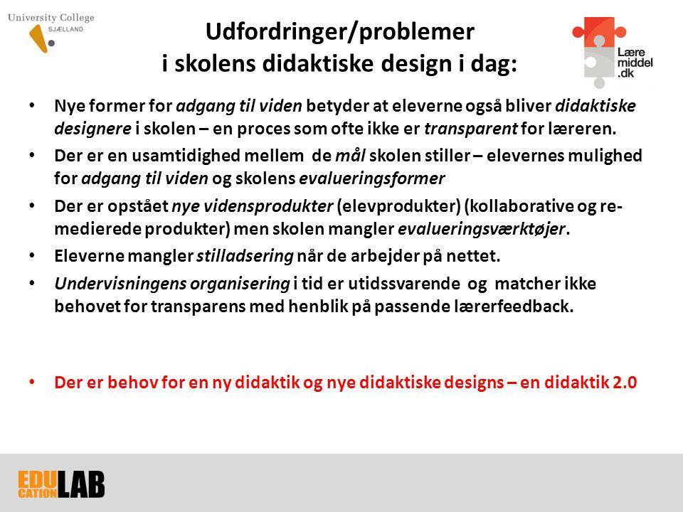 Udfordringer/problemer i skolens didaktiske design i dag: