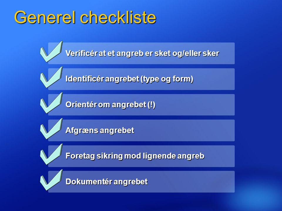 Generel checkliste Verificér at et angreb er sket og/eller sker