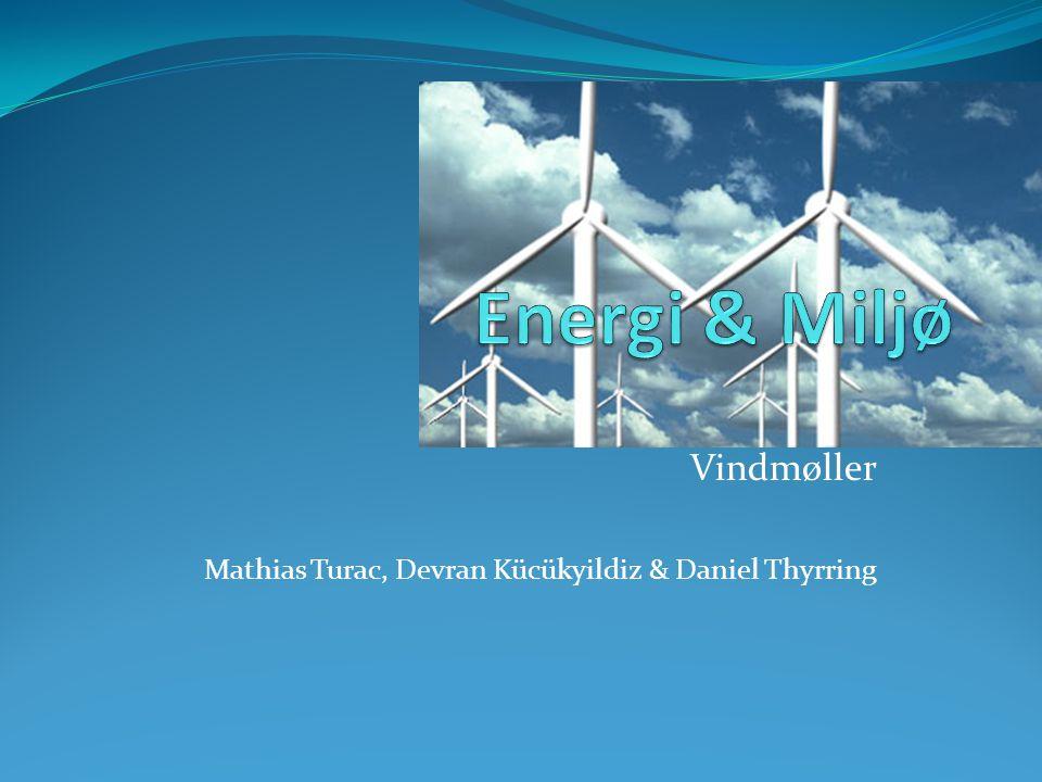 Vindmøller Mathias Turac, Devran Kücükyildiz & Daniel Thyrring