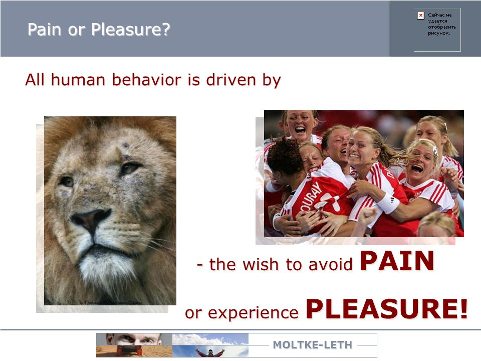 Pain or Pleasure - the wish to avoid PAIN