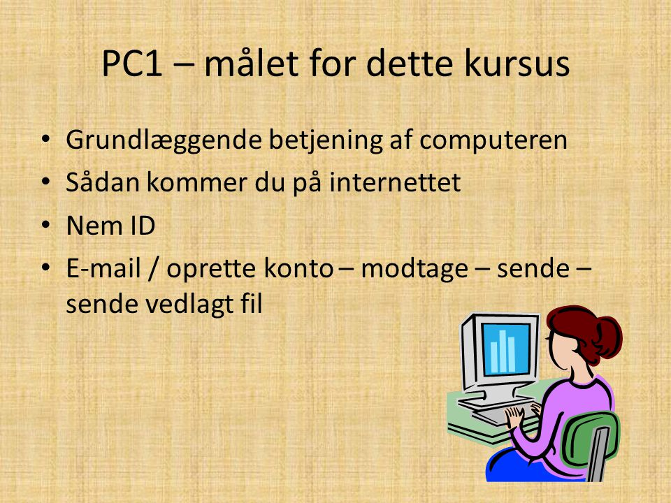 PC1 – målet for dette kursus