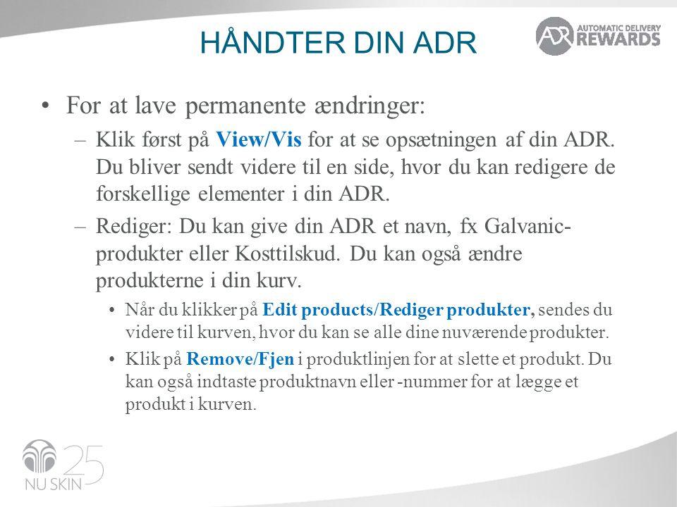 Håndter din ADR For at lave permanente ændringer:
