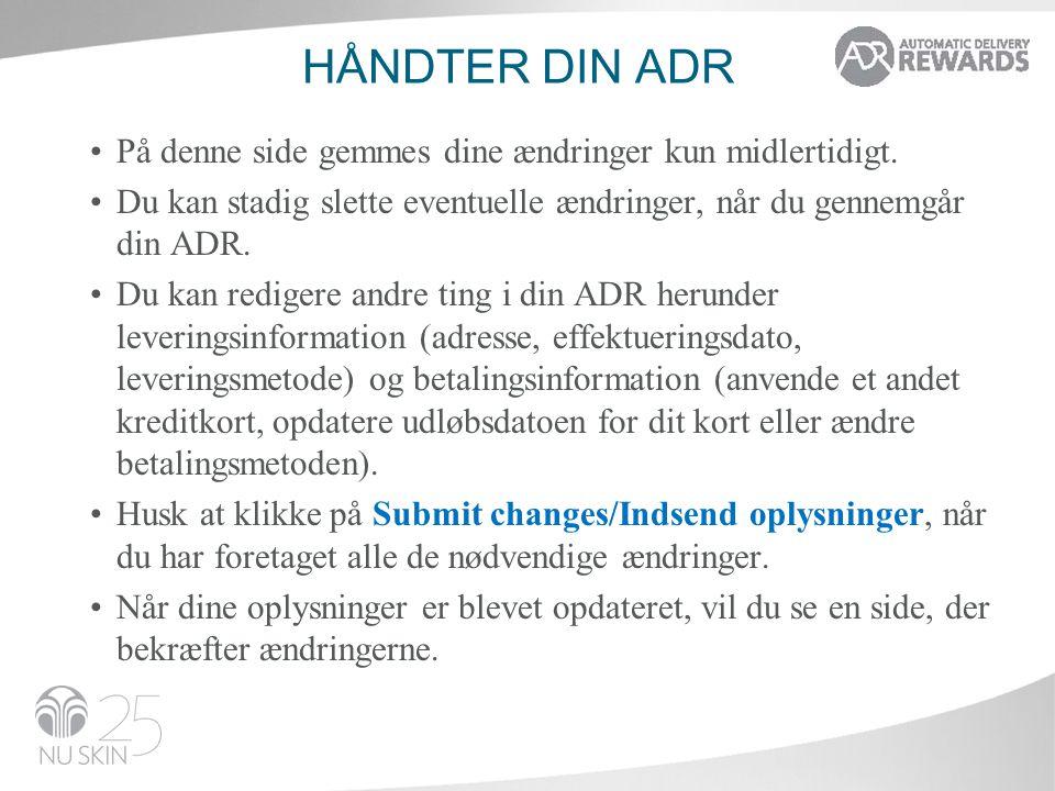 Håndter din ADR På denne side gemmes dine ændringer kun midlertidigt.