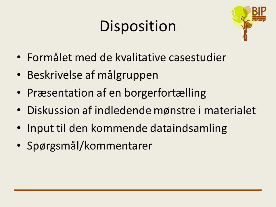 Disposition Formålet med de kvalitative casestudier