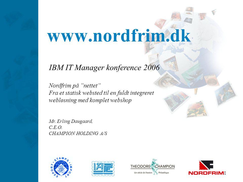 www.nordfrim.dk IBM IT Manager konference 2006 Nordfrim på nettet