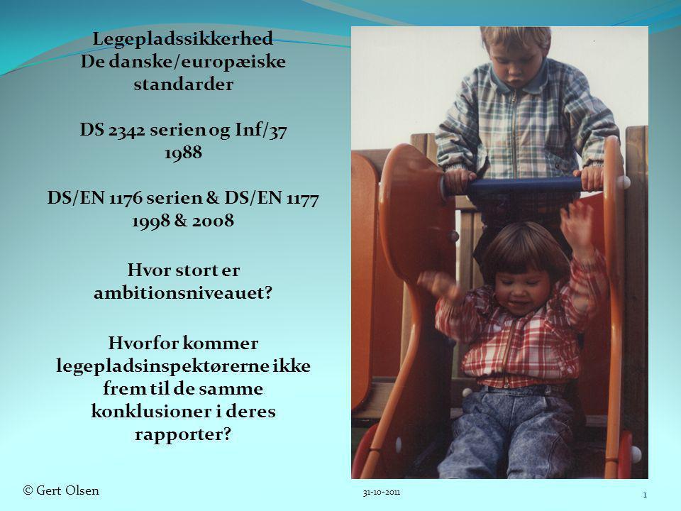 De danske/europæiske standarder Hvor stort er ambitionsniveauet