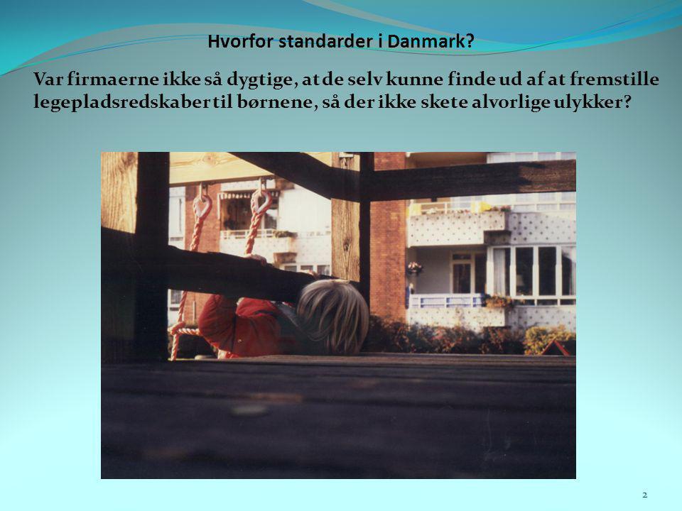 Hvorfor standarder i Danmark