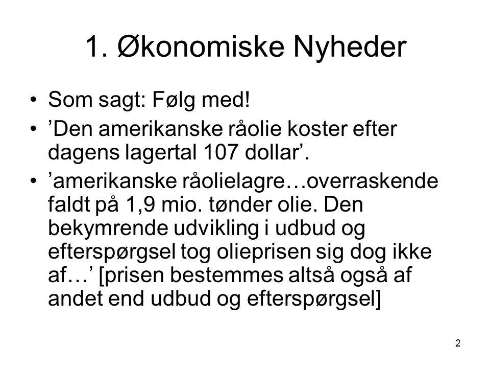 1. Økonomiske Nyheder Som sagt: Følg med!