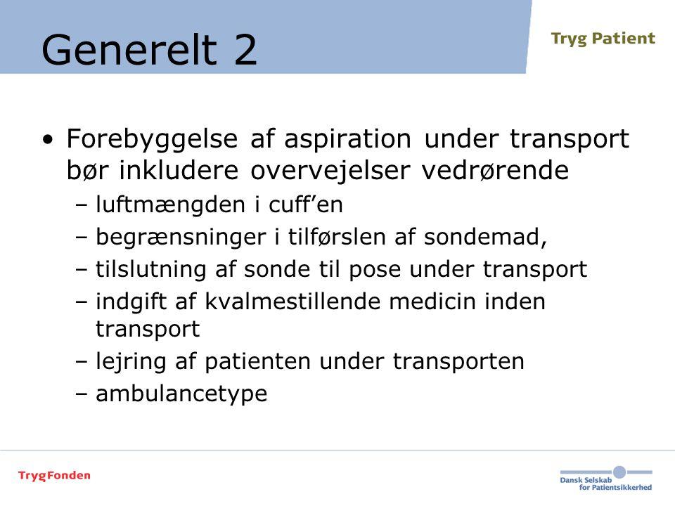 Generelt 2 Forebyggelse af aspiration under transport bør inkludere overvejelser vedrørende. luftmængden i cuff'en.