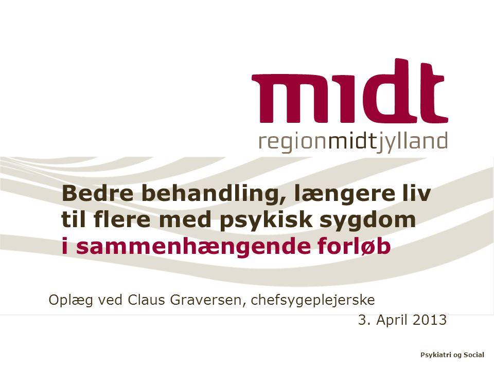 Oplæg ved Claus Graversen, chefsygeplejerske 3. April 2013