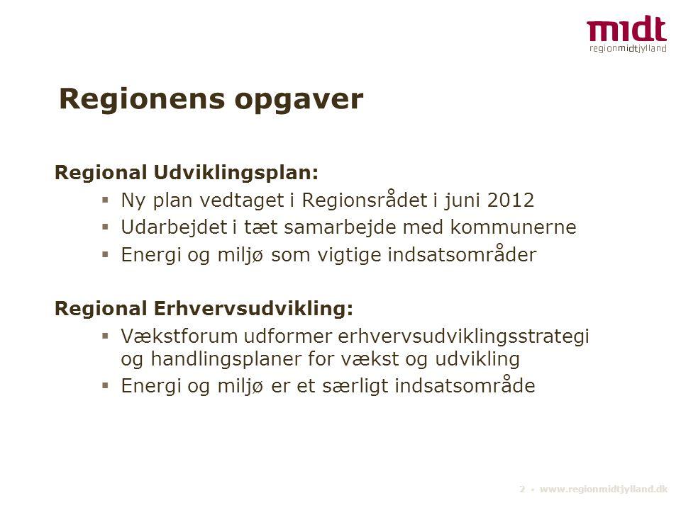 Regionens opgaver Regional Udviklingsplan: