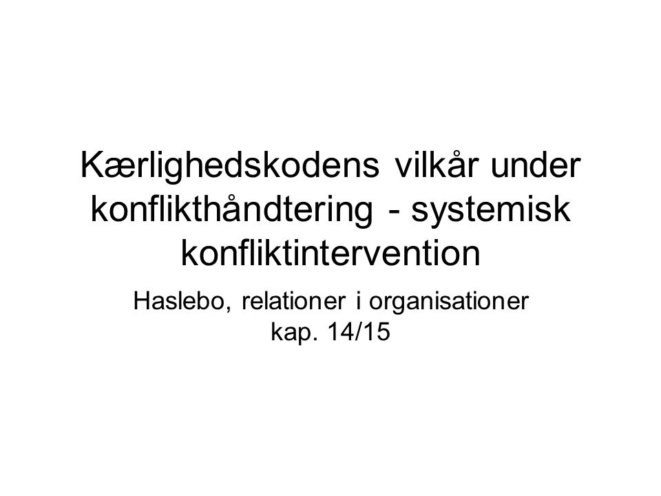 Haslebo, relationer i organisationer kap. 14/15