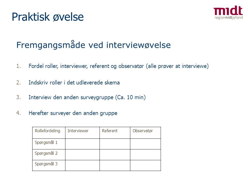 Praktisk øvelse Fremgangsmåde ved interviewøvelse