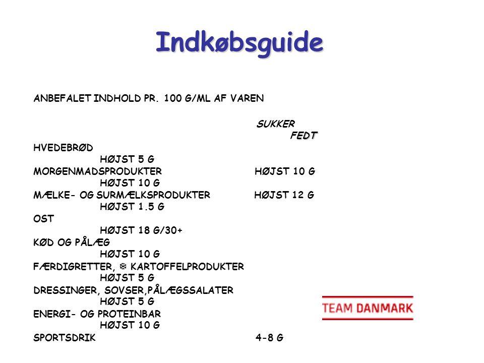 Indkøbsguide ANBEFALET INDHOLD PR. 100 G/ML AF VAREN SUKKER FEDT