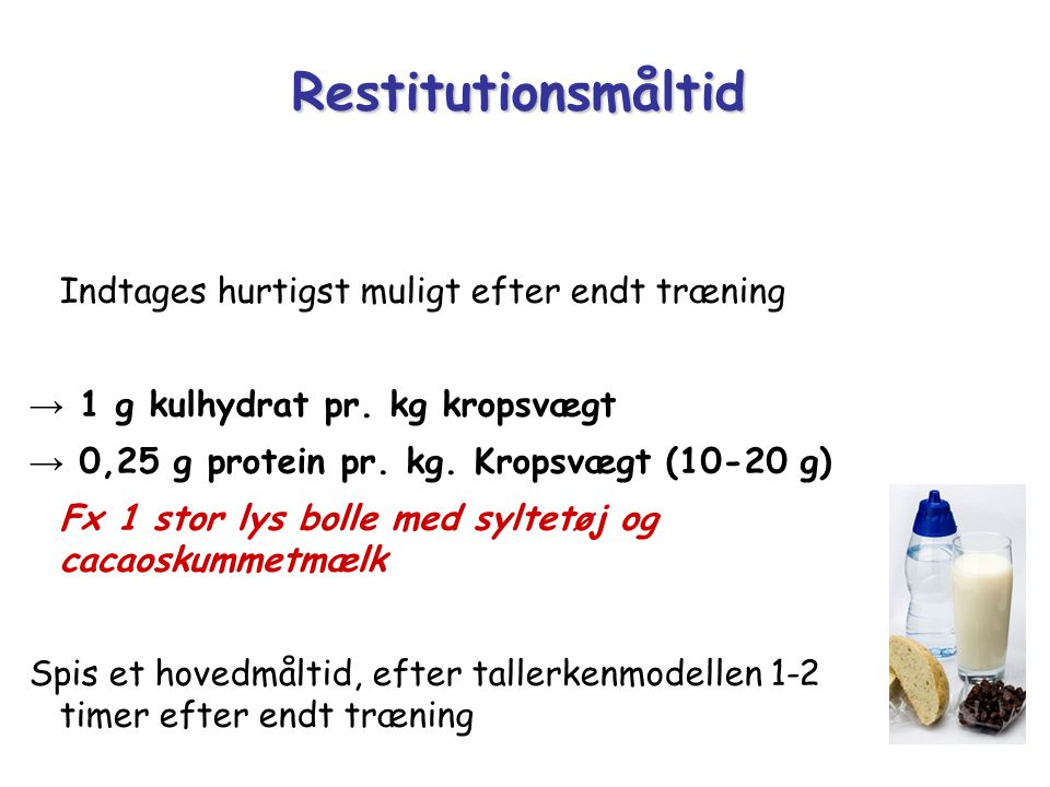 Restitutionsmåltid → 1 g kulhydrat pr. kg kropsvægt