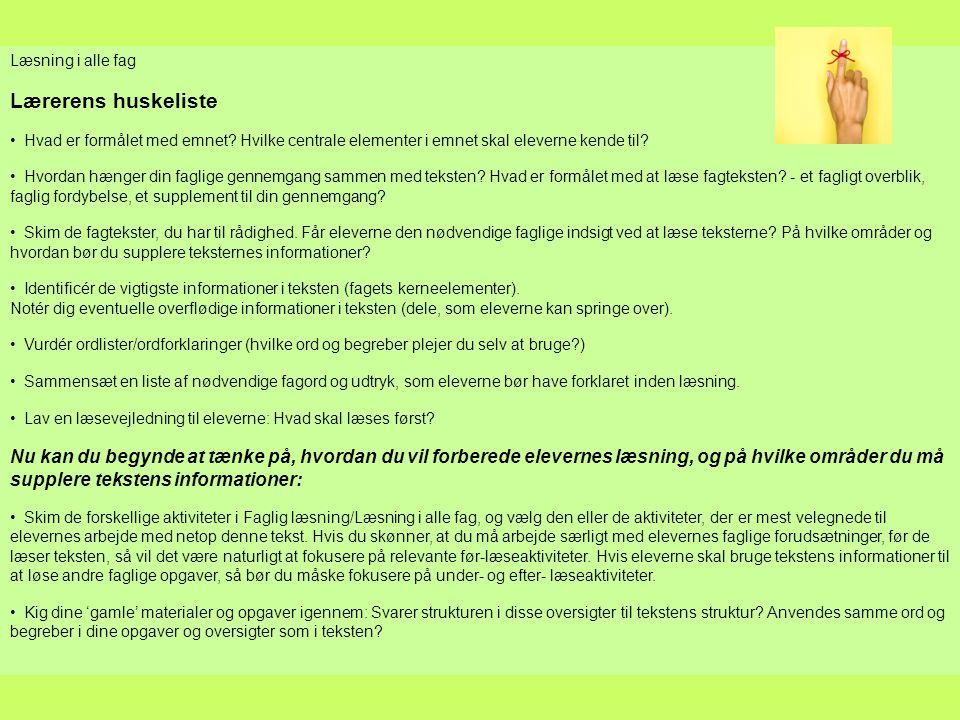 Læsning i alle fag Lærerens huskeliste. • Hvad er formålet med emnet Hvilke centrale elementer i emnet skal eleverne kende til