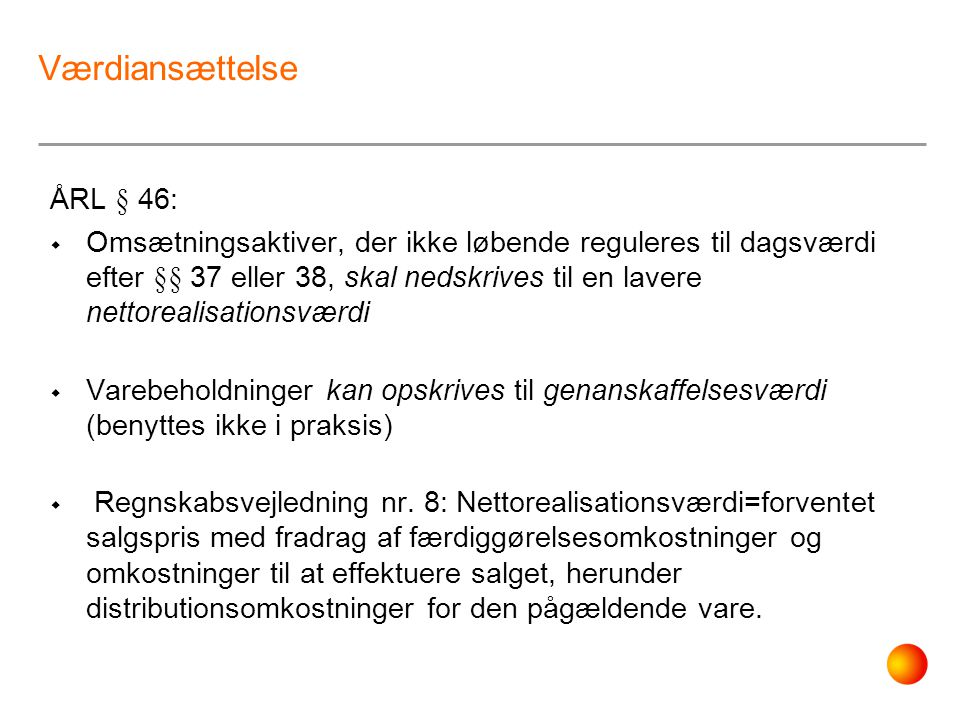Værdiansættelse ÅRL § 46: