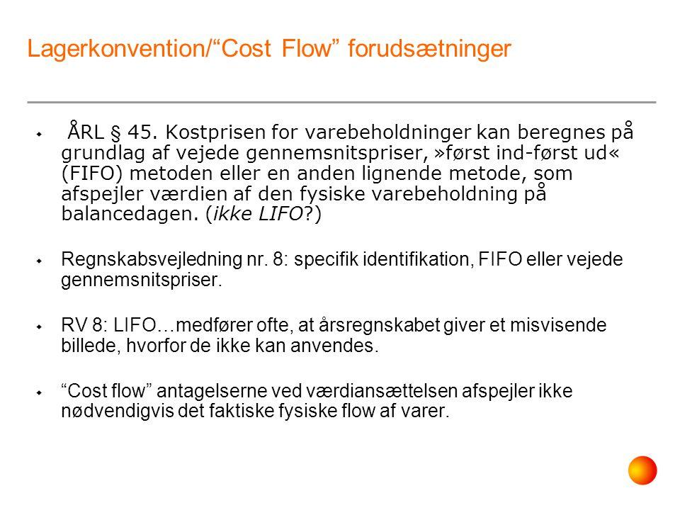 Lagerkonvention/ Cost Flow forudsætninger