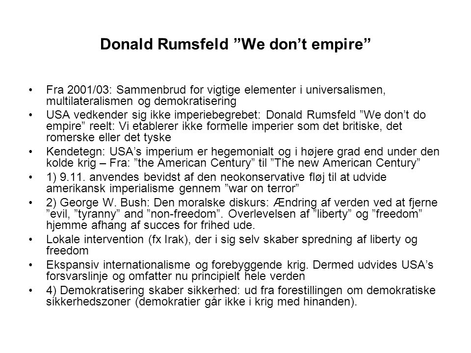 Donald Rumsfeld We don't empire