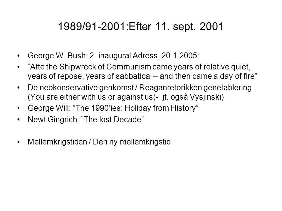 1989/91-2001:Efter 11. sept. 2001 George W. Bush: 2. inaugural Adress, 20.1.2005: