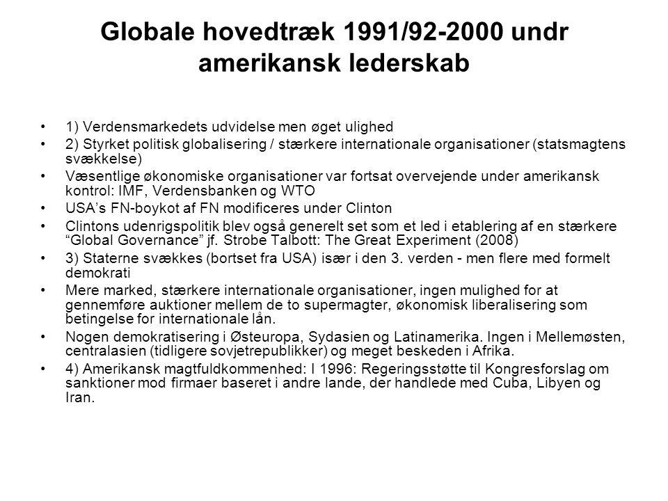 Globale hovedtræk 1991/92-2000 undr amerikansk lederskab
