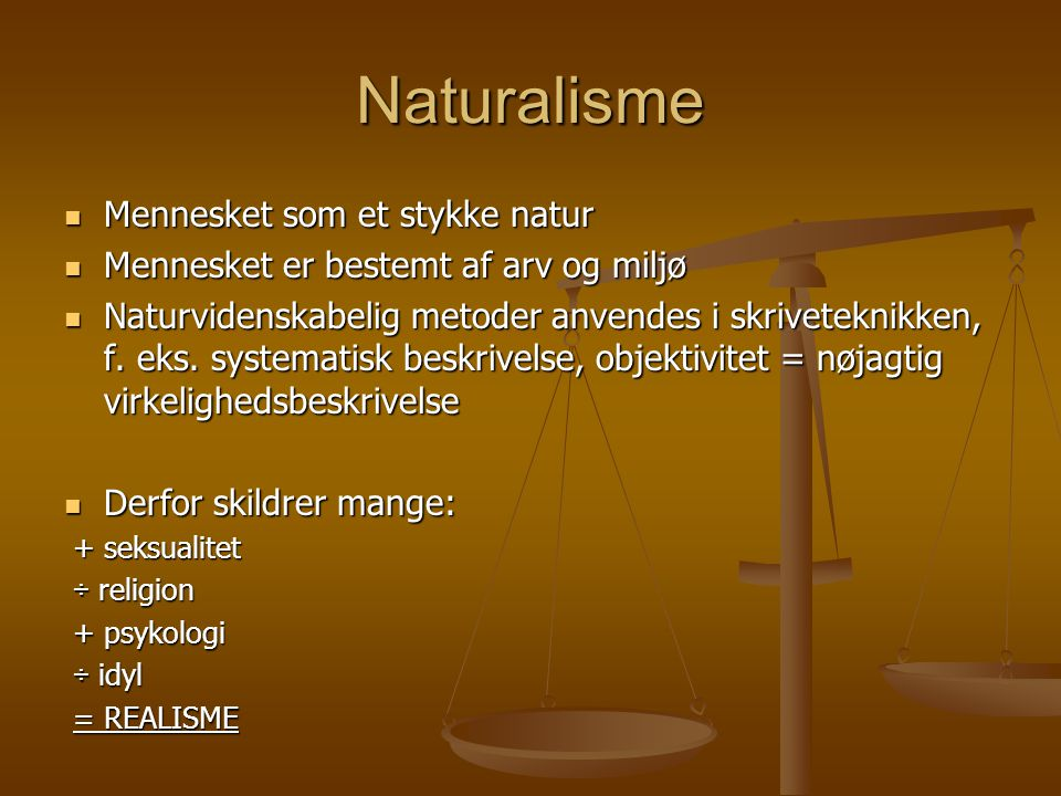Naturalisme Mennesket som et stykke natur