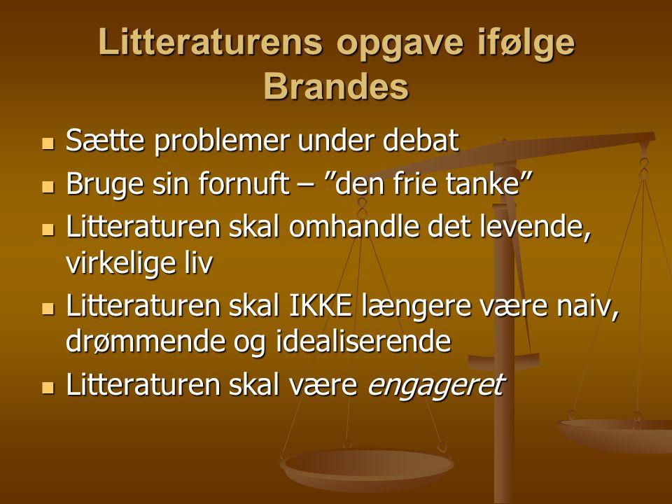 Litteraturens opgave ifølge Brandes