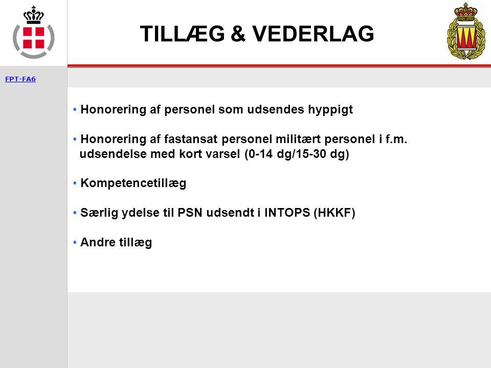 TILLÆG & VEDERLAG Honorering af personel som udsendes hyppigt