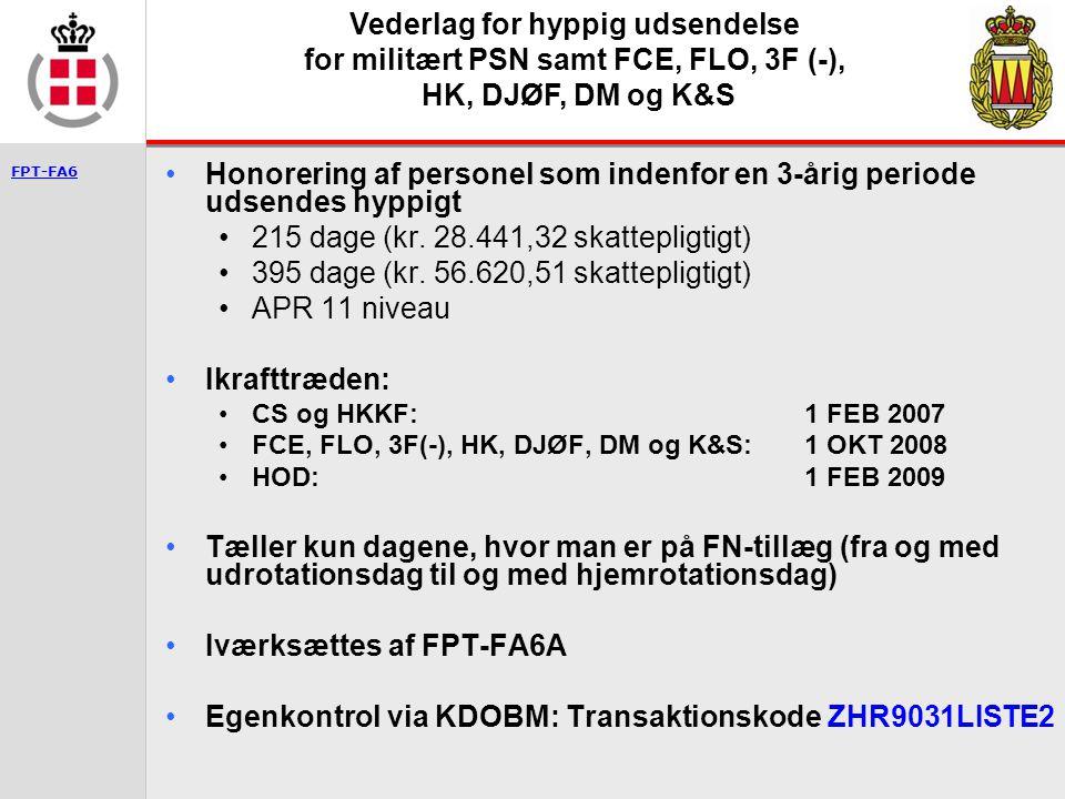 Vederlag for hyppig udsendelse for militært PSN samt FCE, FLO, 3F (-),
