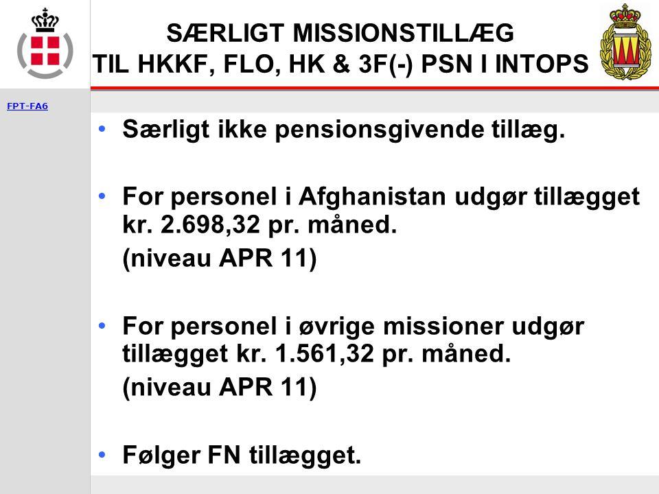 SÆRLIGT MISSIONSTILLÆG TIL HKKF, FLO, HK & 3F(-) PSN I INTOPS