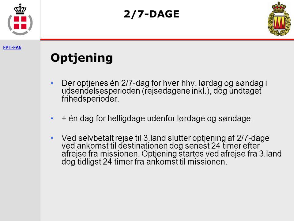 2/7-DAGE Optjening. Der optjenes én 2/7-dag for hver hhv. lørdag og søndag i udsendelsesperioden (rejsedagene inkl.), dog undtaget frihedsperioder.