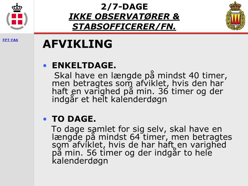 2/7-DAGE IKKE OBSERVATØRER & STABSOFFICERER/FN.