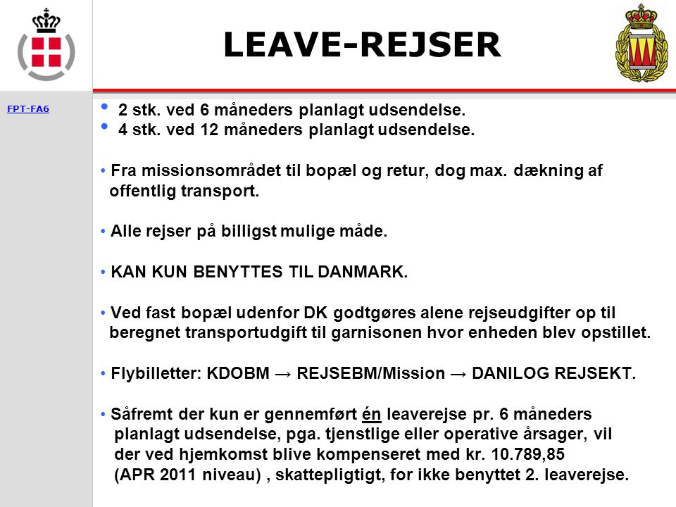 LEAVE-REJSER 2 stk. ved 6 måneders planlagt udsendelse.