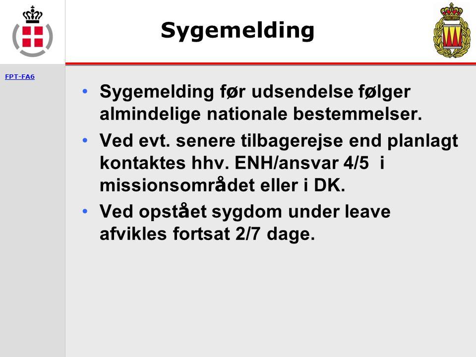 Sygemelding Sygemelding før udsendelse følger almindelige nationale bestemmelser.