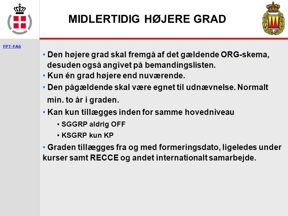 MIDLERTIDIG HØJERE GRAD