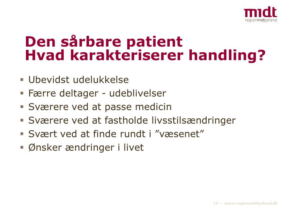 Den sårbare patient Hvad karakteriserer handling
