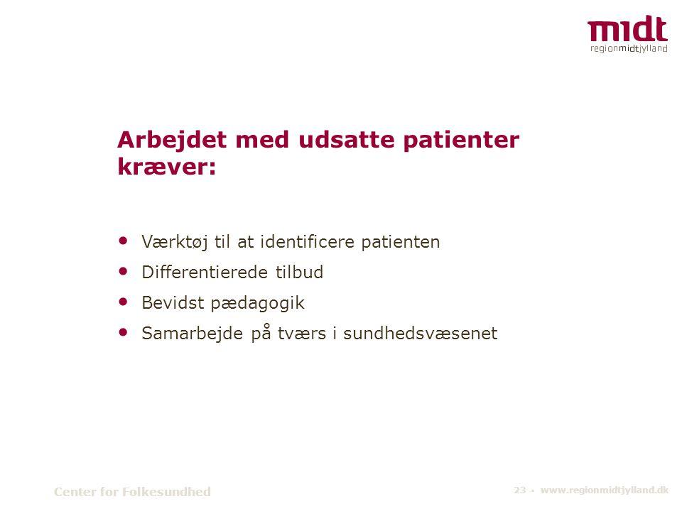Arbejdet med udsatte patienter kræver: