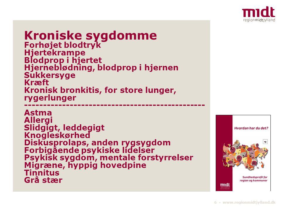 Kroniske sygdomme Forhøjet blodtryk Hjertekrampe Blodprop i hjertet Hjerneblødning, blodprop i hjernen Sukkersyge Kræft Kronisk bronkitis, for store lunger, rygerlunger ------------------------------------------------ Astma Allergi Slidgigt, leddegigt Knogleskørhed Diskusprolaps, anden rygsygdom Forbigående psykiske lidelser Psykisk sygdom, mentale forstyrrelser Migræne, hyppig hovedpine Tinnitus Grå stær
