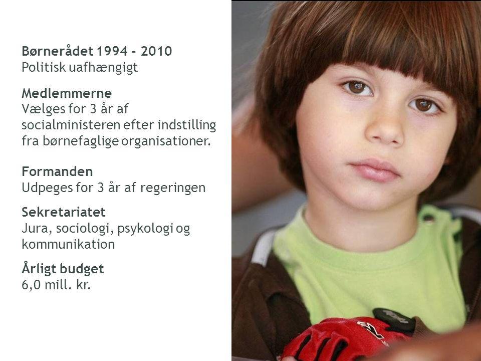 Børnerådet 1994 - 2010 Politisk uafhængigt. Medlemmerne. Vælges for 3 år af socialministeren efter indstilling fra børnefaglige organisationer.