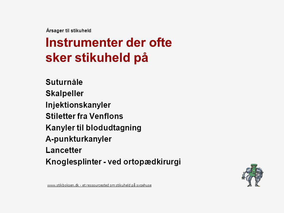 Instrumenter der ofte sker stikuheld på