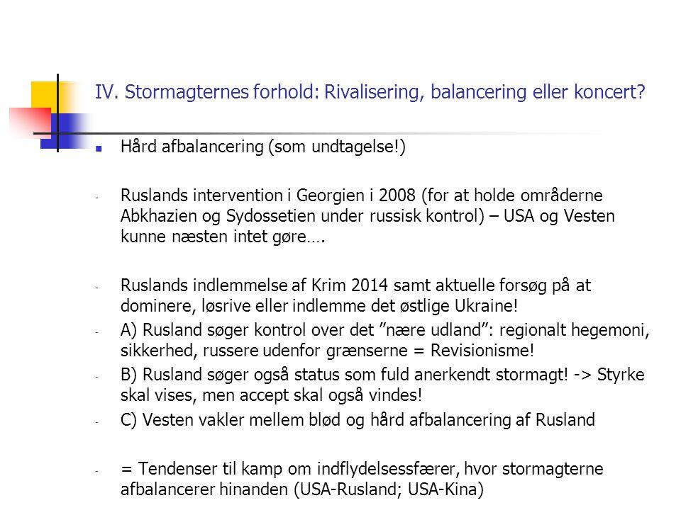 IV. Stormagternes forhold: Rivalisering, balancering eller koncert